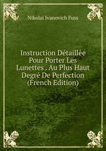 Instruction Dtaille Pour Porter Les Lunettes . Au Plus Haut Degr De Perfection (French Edition)