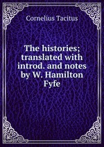 The histories; translated with introd. and notes by W. Hamilton Fyfe