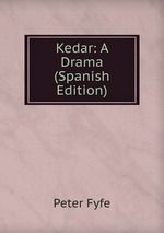 Kedar: A Drama (Spanish Edition)