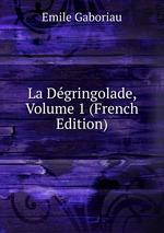 La Dgringolade, Volume 1 (French Edition)