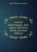 Gabriel Rollenhagen: Sein Leben Und Seine Werke (German Edition)