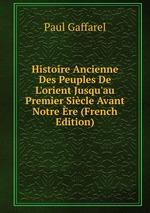 Histoire Ancienne Des Peuples De L`orient Jusqu`au Premier Sicle Avant Notre re (French Edition)