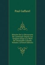 Histoire De La Dcouverte De L`amrique Depuis Les Origines Jusqu` La Mort De Christophe Colomb, Volume 2 (French Edition)