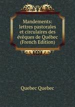 Mandements: lettres pastorales et circulaires des vques de Qubec (French Edition)