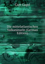 Die mittelatlantischen Vulkaninseln (German Edition)
