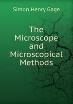 The Microscope and Microscopical Methods