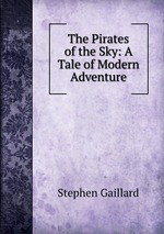 The Pirates of the Sky: A Tale of Modern Adventure