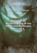 Glengoyne: Reminiscences of the Parish and Its People, Volume 1