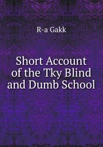 Short Account of the Tky Blind and Dumb School