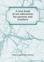 A text-book of sex education: for parents and teachers