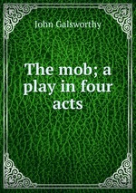 The mob; a play in four acts