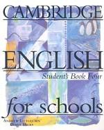 Cambridge English for Schools, Level 4, Student`s Book