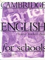 Cambridge English for Schools, Starter, Teacher`s Book
