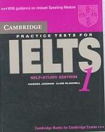 Cambridge Practice Tests for IELTS 1, Self-study. Student`s Book