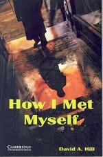 How I Met Myself: David A. Hill, Level 3