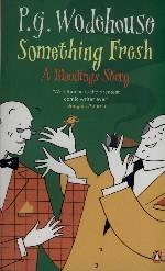 Something Fresh. A Blandings Story