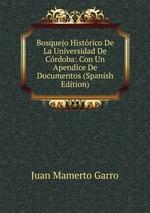 Bosquejo Histrico De La Universidad De Crdoba: Con Un Apendice De Documentos (Spanish Edition)