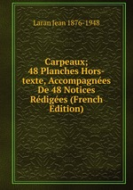 Carpeaux; 48 Planches Hors-texte, Accompagnes De 48 Notices Rdiges (French Edition)