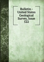 Bulletin - United States Geological Survey, Issue 522