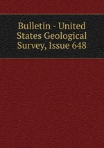 Bulletin - United States Geological Survey, Issue 648