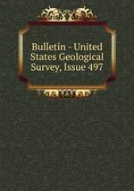 Bulletin - United States Geological Survey, Issue 497