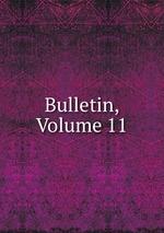 Bulletin, Volume 11