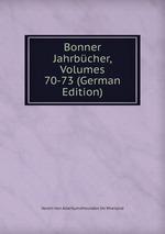 Bonner Jahrbcher, Volumes 70-73 (German Edition)