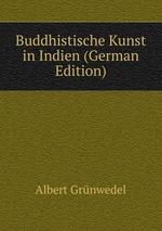 Buddhistische Kunst in Indien (German Edition)