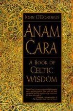 Anam Cara: Book of Celtic Wisdom