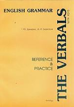 English grammar. The verbals: reference and practic. With keys