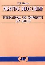 Fighting Drug Crime. International and Comparative Law Aspects
