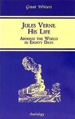 Жизнь Жюля Верна. Вокруг света в восемьдесят дней