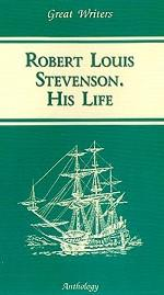 Robert Louis Stevevenson: His Life: учебное пособие