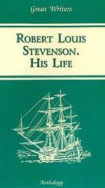 Robert Louis Stevevenson: His Life: учебное пособие