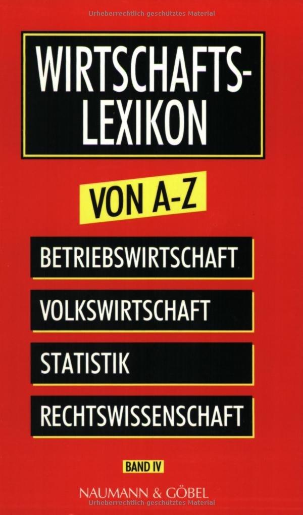 Wirtschaftslexikon von A-Z: Band IV