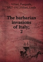 Обложка книги The barbarian invasions of Italy;