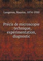 Prcis de microscopie : technique, exprimentation, diagnostic