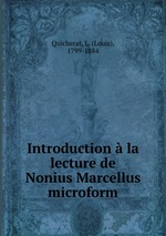 Introduction  la lecture de Nonius Marcellus microform