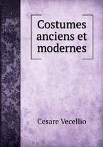 Costumes anciens et modernes