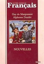 Guy de Maupassant. Alphonse Daudet. Nouvelles