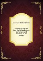 .bibliographie der Gesellschaftsschriften, Zeitungen und Kalender in der Schweiz