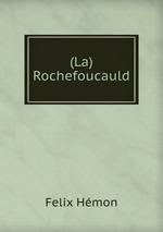 (La) Rochefoucauld