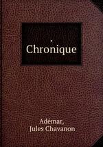 . Chronique