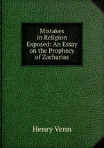 Mistakes in Religion Exposed: An Essay on the Prophecy of Zacharias