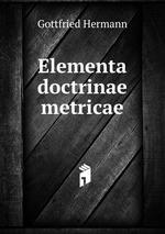 Elementa doctrinae metricae