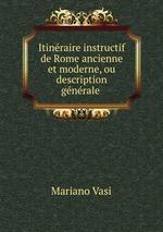 Itinraire instructif de Rome ancienne et moderne, ou description gnrale