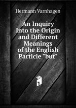 """An Inquiry Into the Origin and Different Meanings of the English Particle """"but"""""""