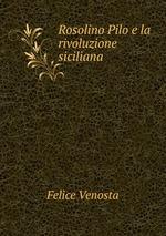 Rosolino Pilo e la rivoluzione siciliana