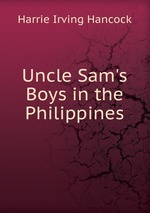 Uncle Sam`s Boys in the Philippines
