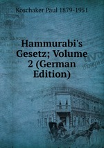 Hammurabi`s Gesetz; Volume 2 (German Edition)